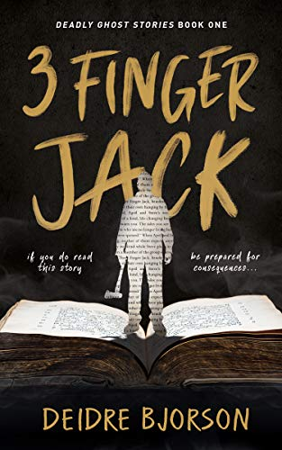 Deadly Ghost Stories: Book 1 Three Finger Jack