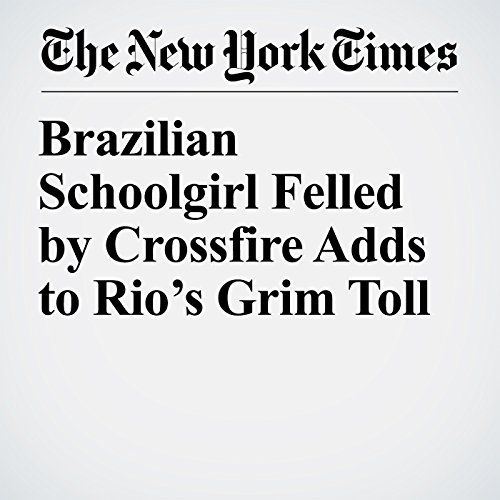 Brazilian Schoolgirl Felled by Crossfire Adds to Rio's Grim Toll copertina