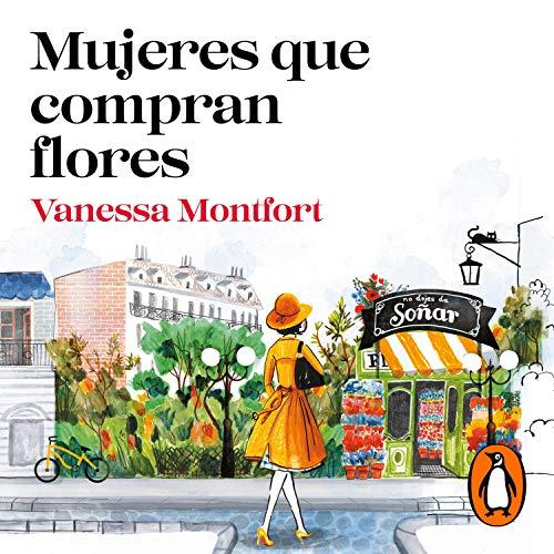Mujeres que compran flores [Women Who Buy Flowers] Audiobook By Vanessa Montfort cover art