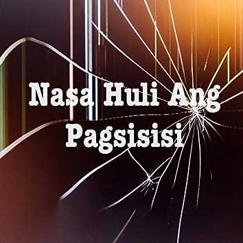 Nasa Huli Ang Pagsisisi