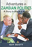 Scott, G: Adventures in Zambian Politics - Guy Scott