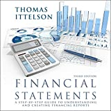 Financial Statements, Third Edition: A Step-by-Step Guide to Understanding and Creating Financial Reports