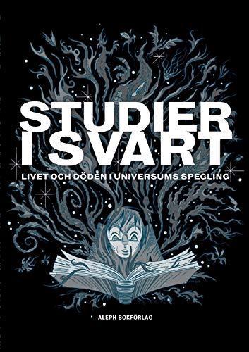 Studier i svart: Livet och döden i universums spegling (2)
