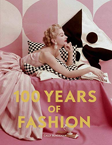 Compare Textbook Prices for 100 Years of Fashion Pocket Editions Illustrated Edition ISBN 9781786276827 by Blackman, Cally