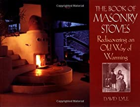 The Book of Masonry Stoves: Rediscovering an Old Way of Warming