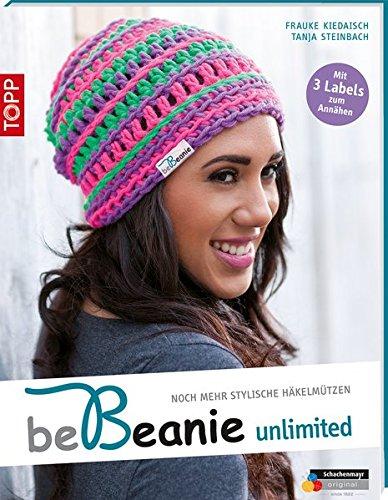 be Beanie! Unlimited: Noch mehr stylische Häkelmützen. (kreativ.kompakt.)