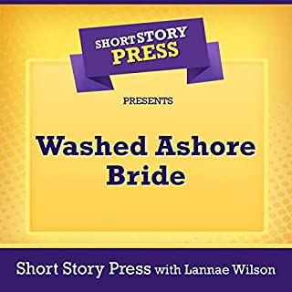 Short Story Press Presents Washed Ashore Bride audiobook cover art
