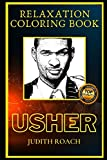 Usher Relaxation Coloring Book: A Great Humorous and Therapeutic 2021 Coloring Book for Adults