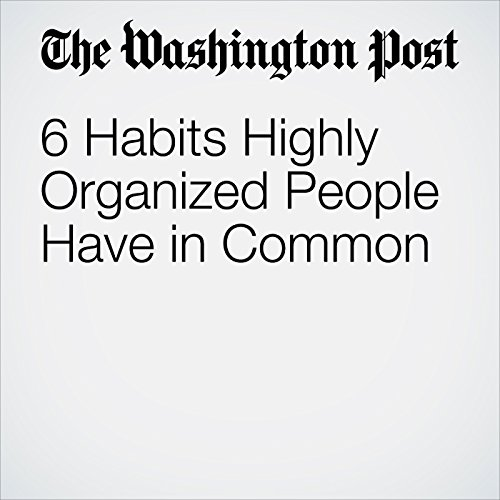 6 Habits Highly Organized People Have in Common copertina