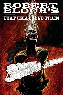 Robert Bloch's That Hellbound Train