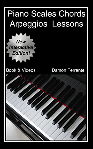Piano Scales, Chords & Arpeggios Lessons with Elements of Basic Music Theory: Fun, Step-By-Step Guide for Beginner to Advanced Levels (Book & Streaming Videos)