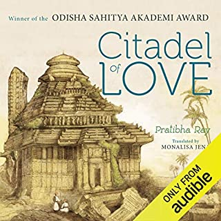 Citadel of Love                   By:                                                                                                                                 Pratibha Ray                               Narrated by:                                                                                                                                 Samir Sharma                      Length: 11 hrs and 31 mins     1 rating     Overall 1.0