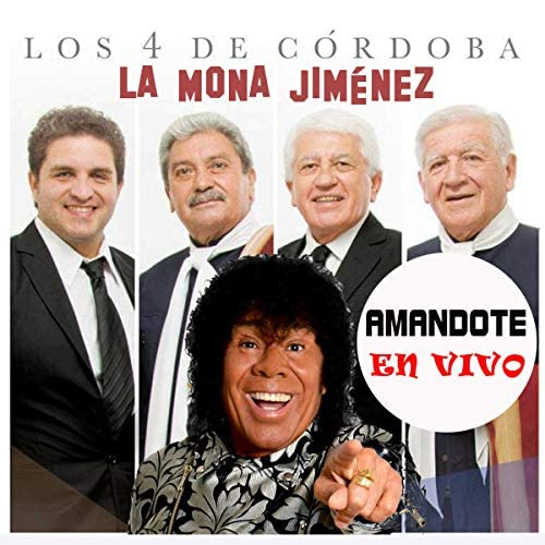 Los 4 De Cordoba & La Mona Jiménez