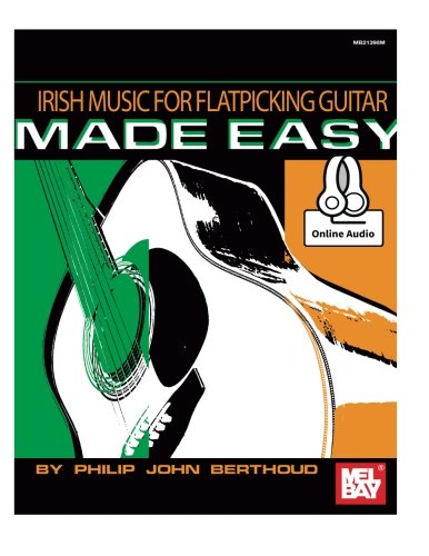 Irish Music for Flatpicking Guitar Made Easy