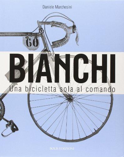 Bianchi. Una bicicletta sola al comando