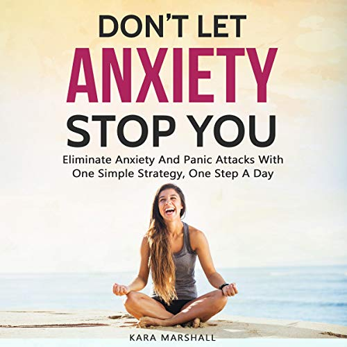 Don't Let Anxiety Stop You audiobook cover art