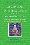 Persian Nativities IV: On the Revolutions of the Years of Nativities - Benjamin N. Dykes