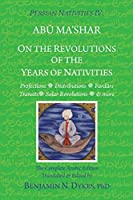 Persian Nativities IV: On the Revolutions of the Years of Nativities