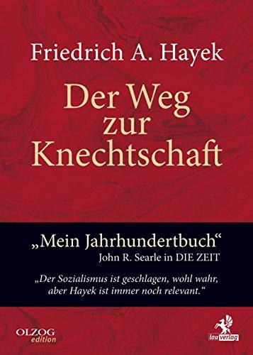 Der Weg zur Knechtschaft (Olzog Edition)