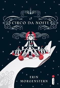 O circo da noite por [Erin Morgenstern]