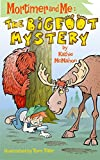 Mortimer and Me: The Bigfoot Mystery