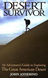 Desert Survivor: An Adventurer's Guide to Exploring the Great American Desert