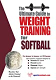 The Ultimate Guide to Weight Training for Softball (English Edition)