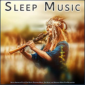 Sleep Music: Native American Flute For Sleep, Sleeping Music, Spa Music and Massage Music For Relaxation