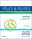 Policy and Politics in Nursing and Healthcare - Revised Reprint (Mason, Policy and Politics in Nursing and Health Care)