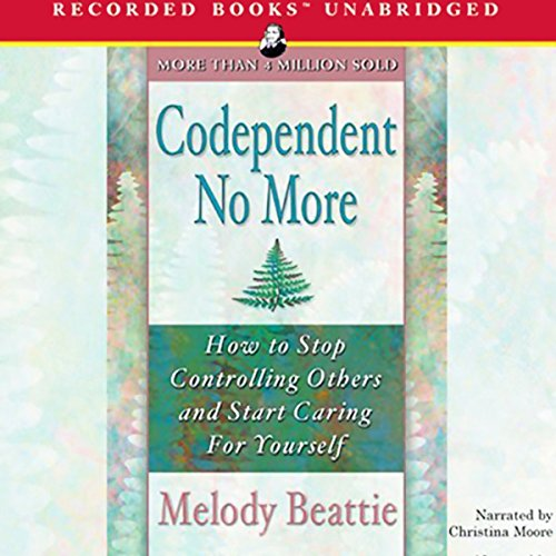Codependent No More     How to Stop Controlling Others and Start Caring for Yourself              By:                                                                                                                                 Melody Beattie                               Narrated by:                                                                                                                                 Christina Moore                      Length: 8 hrs and 24 mins     3,685 ratings     Overall 4.5