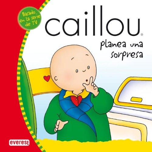 Caillou planea una sorpresa (Mis cuentos de Caillou)