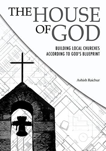 The House Of God: Building Local Churches According To God's Blueprint (English Edition)