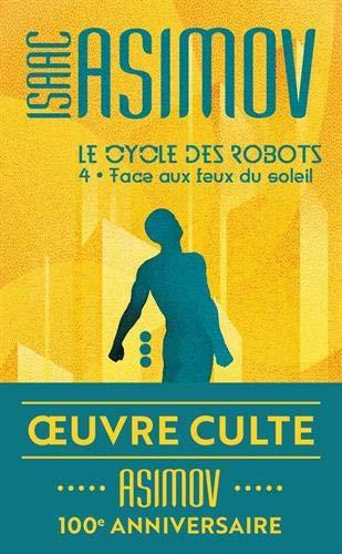 Le cycle des robots, 4:Face aux feux du soleil