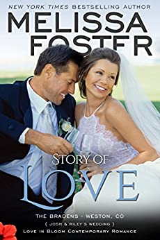 Story of Love (Josh & Riley's Wedding) (Love in Bloom: The Bradens Book 9) by [Melissa Foster]