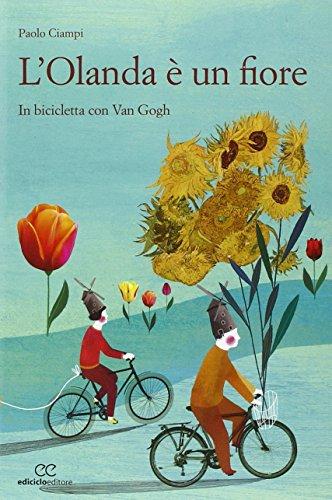 L'Olanda è un fiore. In biclicletta con Van Gogh