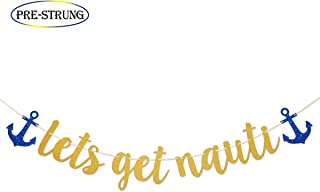 Let's Get Nauti Gold Glitter Banner for Nautical Sailor Theme Birthday/Bachelorette Party Anchor Cruise Banner Decorations