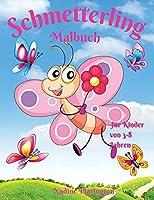 Schmetterling-Malbuch fuer Kinder von 3-8 Jahren: Erstaunlich & niedlich Schmetterling fuer Maedchen & Jungen Faerbung Alter 3-8 4-8 -Adorable Designs fuer Kinder - Beste Geschenkidee fuer Schmetterlingsliebhaber