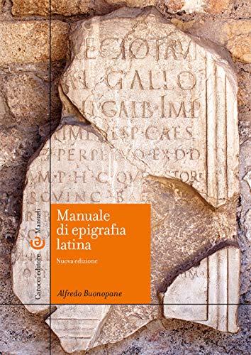 Manuale di epigrafia latina. Ediz. ampliata (Manuali universitari)