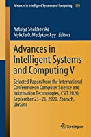 Advances in Intelligent Systems and Computing V: Selected Papers from the International Conference on Computer Science and Information Technologies, CSIT 2020, September 23-26, 2020, Zbarazh, Ukraine (Advances in Intelligent Systems and Computing, 1293)