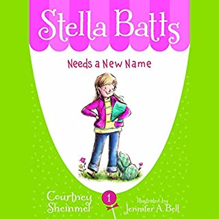 Needs a New Name: Stella Batts, Book 1 cover art