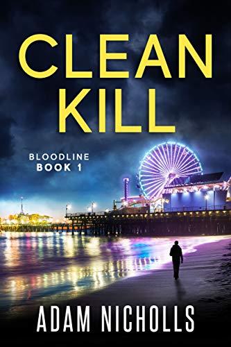 Clean Kill (Bloodline Book 1) by [Adam Nicholls]
