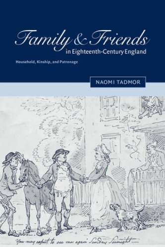 Family and Friends in 18C England: Household, Kinship and Patronage ~ TOP Books