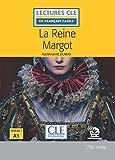 La Reine Margot - Livre + audio online (Lectures clé en français facile)