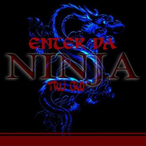 Enter The Ninja by Tru-Cro on Amazon Music - Amazon.com