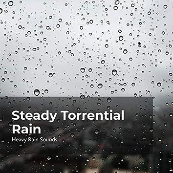 Steady Torrential Rain