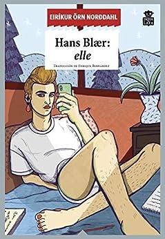 Hans Blaer: ELLE de Eiríkur Örn Norddahl