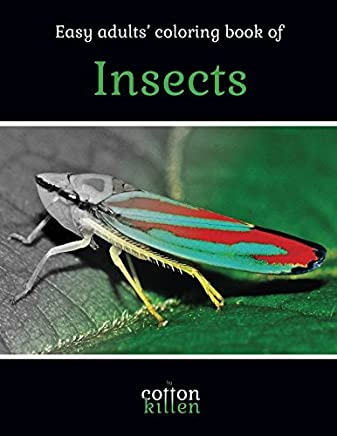 Easy adults' coloring book of Insects: 49 of the most beautiful grayscale insects for a relaxed and joyful coloring time