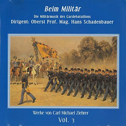 Ziehrer : Beim Militär. Schadenbauer, Gardebataillons.