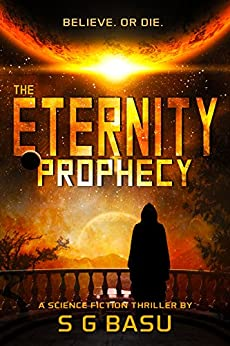 The Eternity Prophecy by [S. G. Basu]