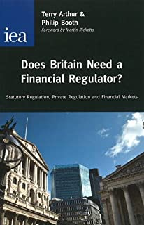 Does Britain Need a Financial Regulator? Statutory Regulation, Private Regulation, and Financial Markets